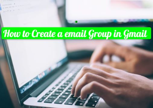 How to Create a email Group in Gmail