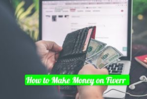 How to Make Money on Fiverr in 7 Steps