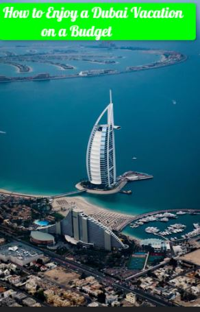 How to Enjoy a Dubai Vacation on a Budget in 5 Different Ways