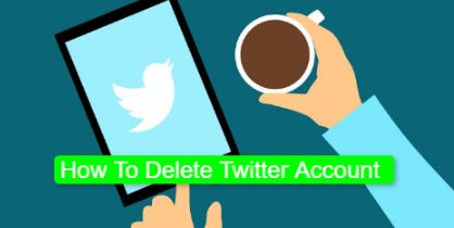 How To Delete Twitter Account in 2020