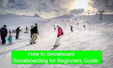 Snowboarding for Beginners Guide
