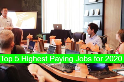 Top 5 Highest Paying Jobs for 2020
