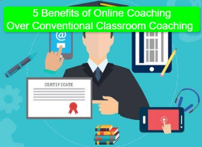5 Benefits of Online Coaching Over Conventional Classroom Coaching