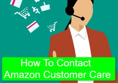 How To Contact Amazon Customer Care