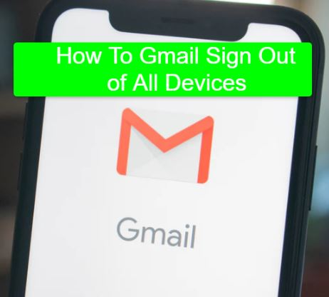 How to gmail sign out of all device