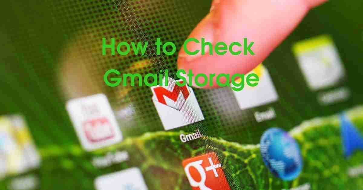 How to Check Gmail Storage